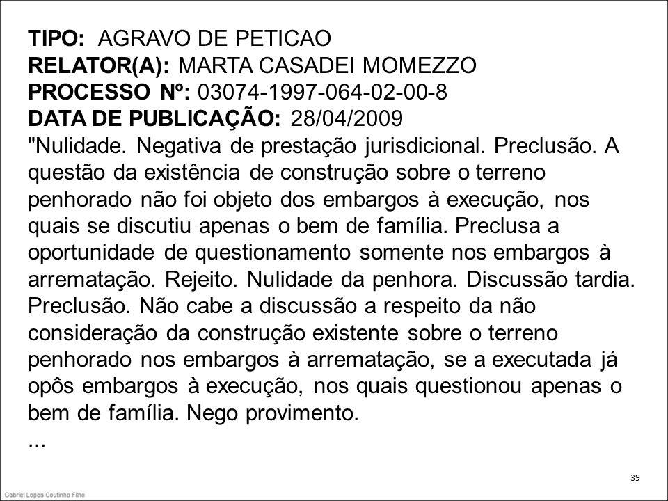 TIPO: AGRAVO DE PETICAO RELATOR(A): MARTA CASADEI MOMEZZO PROCESSO Nº: 03074-1997-064-02-00-8 DATA DE PUBLICAÇÃO: 28/04/2009