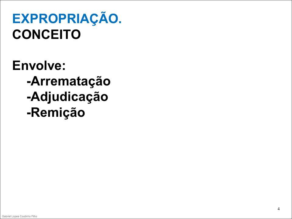 EXPROPRIAÇÃO EFEITO DA ASSINAÇÃO DO AUTO DE ARREMATAÇÃO CPC, Art.