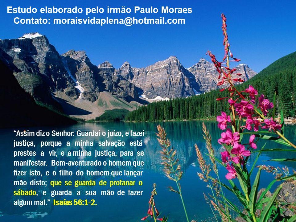 Assim diz o Senhor: Guardai o juízo, e fazei justiça, porque a minha salvação está prestes a vir, e a minha justiça, para se manifestar. Bem-aventurad
