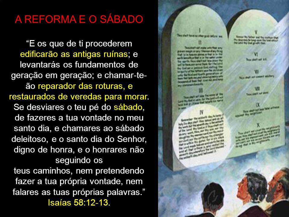 Enfrentando o mundo como reformadores, devem mostrar que a Lei de Deus é a base de toda reforma duradoura.