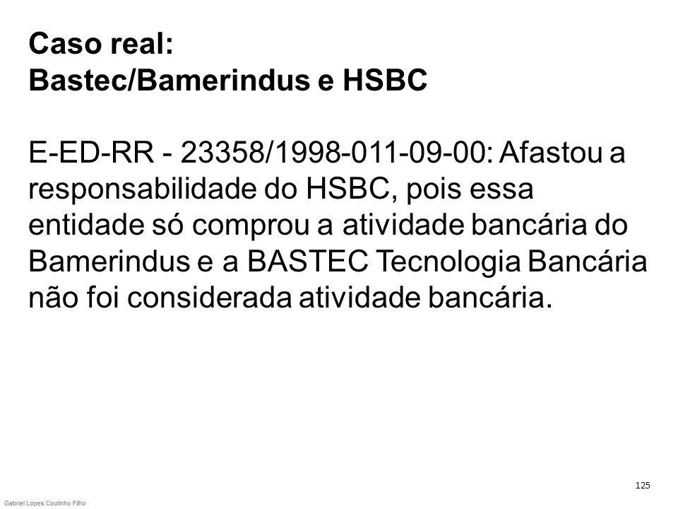 Caso real: Bastec/Bamerindus e HSBC E-ED-RR - 23358/1998-011-09-00: Afastou a responsabilidade do HSBC, pois essa entidade só comprou a atividade banc