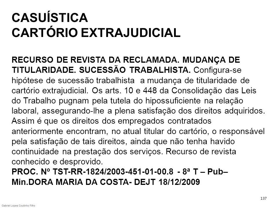 CASUÍSTICA CARTÓRIO EXTRAJUDICIAL RECURSO DE REVISTA DA RECLAMADA. MUDANÇA DE TITULARIDADE. SUCESSÃO TRABALHISTA. Configura-se hipótese de sucessão tr