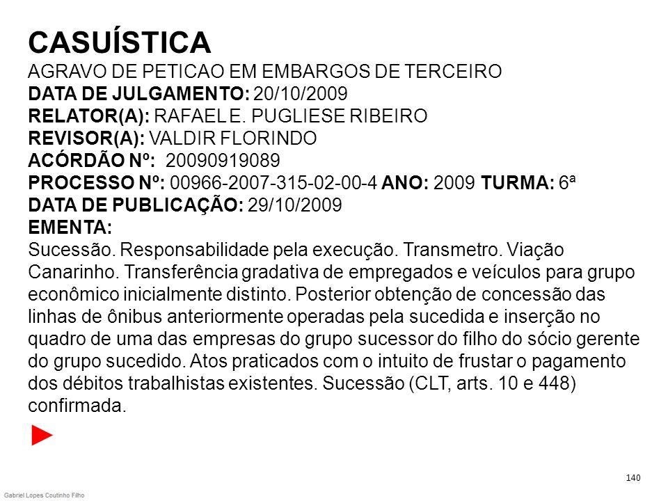 CASUÍSTICA AGRAVO DE PETICAO EM EMBARGOS DE TERCEIRO DATA DE JULGAMENTO: 20/10/2009 RELATOR(A): RAFAEL E. PUGLIESE RIBEIRO REVISOR(A): VALDIR FLORINDO