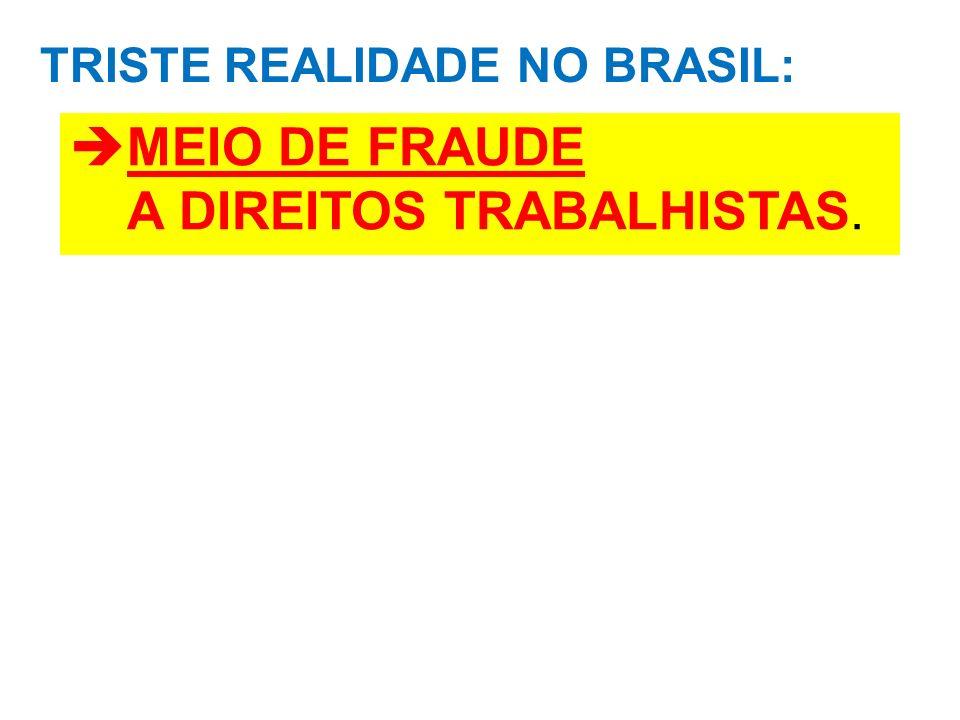 TRISTE REALIDADE NO BRASIL: MEIO DE FRAUDE A DIREITOS TRABALHISTAS.
