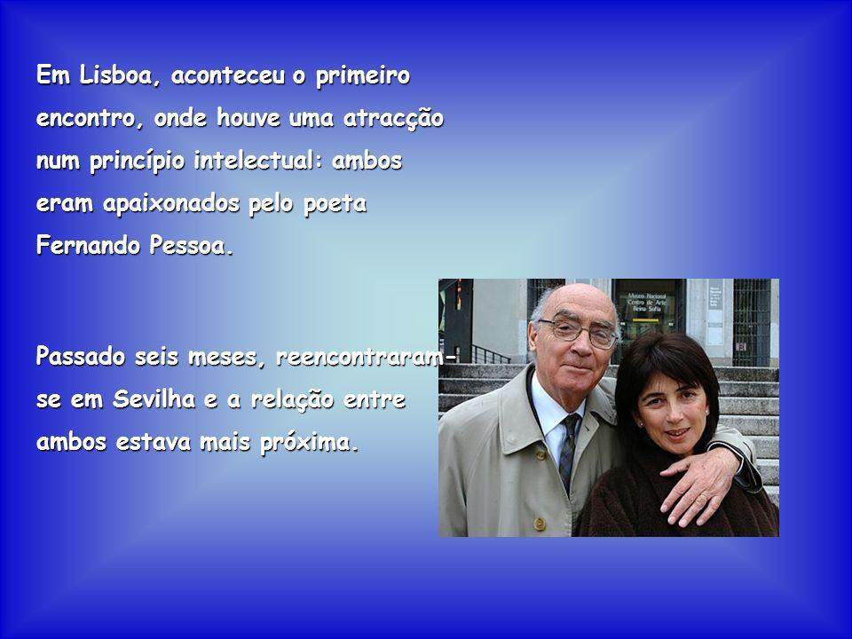 Em Lisboa, aconteceu o primeiro encontro, onde houve uma atracção num princípio intelectual: ambos eram apaixonados pelo poeta Fernando Pessoa. Passad
