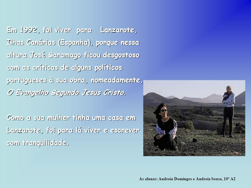 Em 1992, foi viver para Lanzarote, Ilhas Canárias (Espanha), porque nessa altura José Saramago ficou desgostoso com as críticas de alguns políticos po