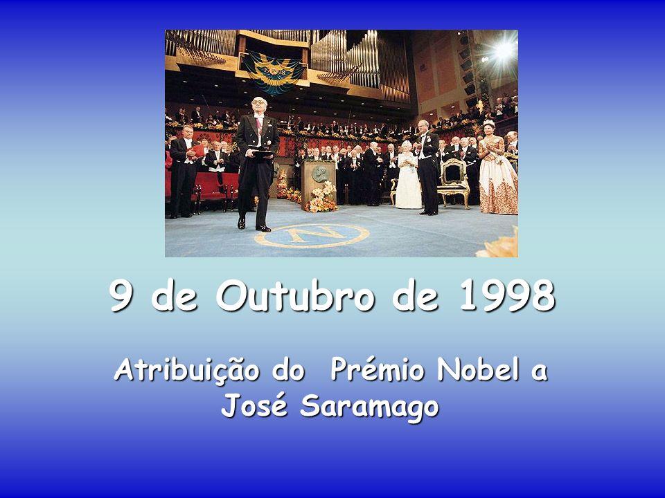 9 de Outubro de 1998 Atribuição do Prémio Nobel a José Saramago