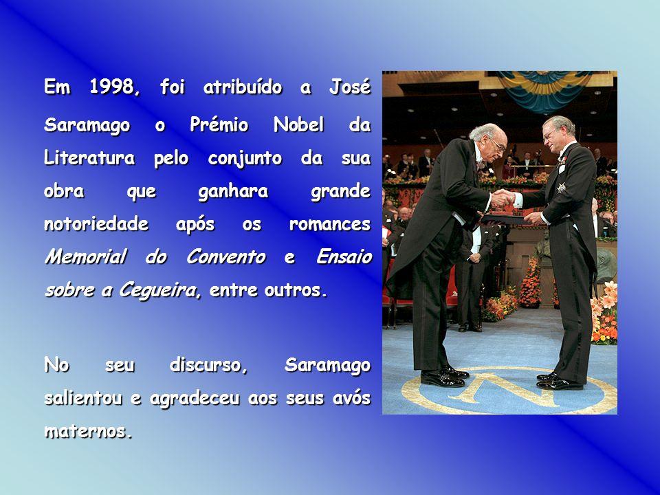 Em 1998, foi atribuído a José Saramago o Prémio Nobel da Literatura pelo conjunto da sua obra que ganhara grande notoriedade após os romances Memorial