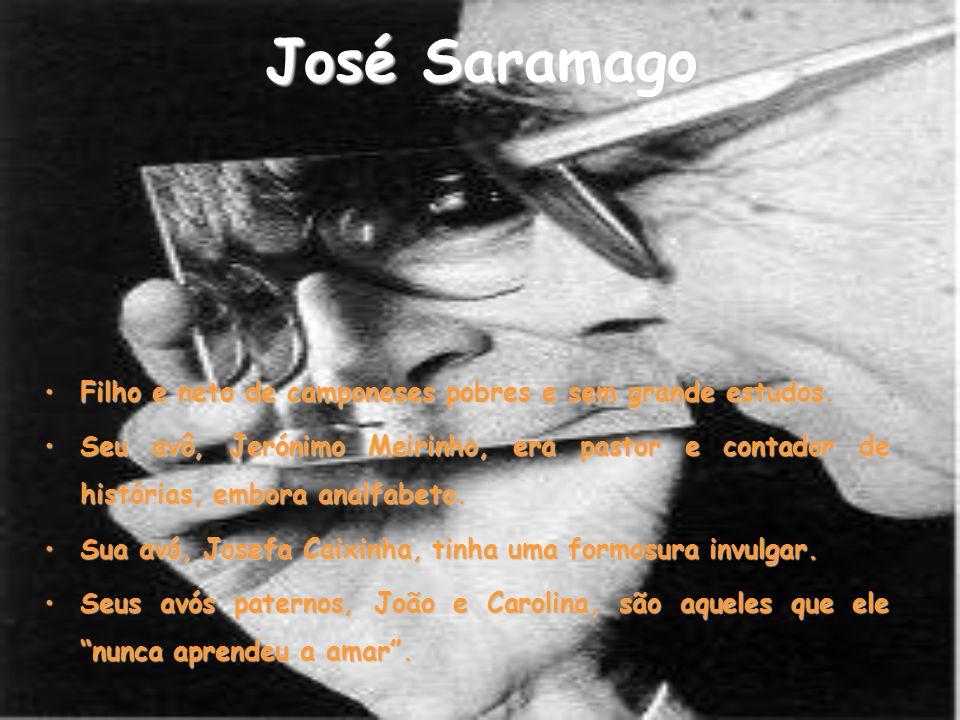 José Saramago Filho e neto de camponeses pobres e sem grande estudos.Filho e neto de camponeses pobres e sem grande estudos. Seu avô, Jerónimo Meirinh