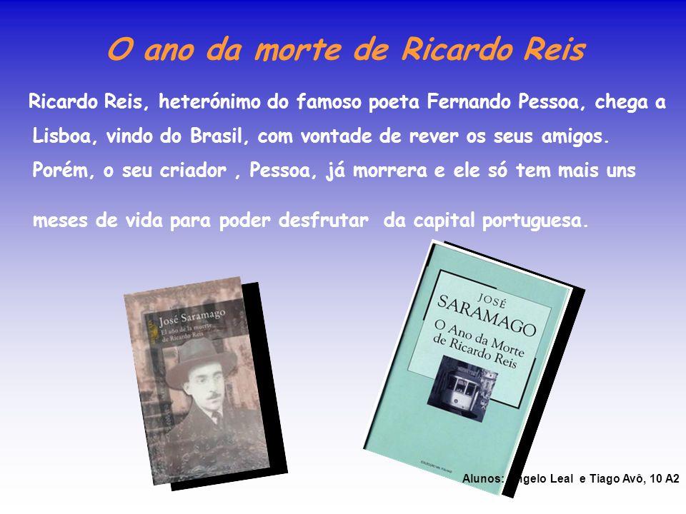 O ano da morte de Ricardo Reis Ricardo Reis, heterónimo do famoso poeta Fernando Pessoa, chega a Lisboa, vindo do Brasil, com vontade de rever os seus