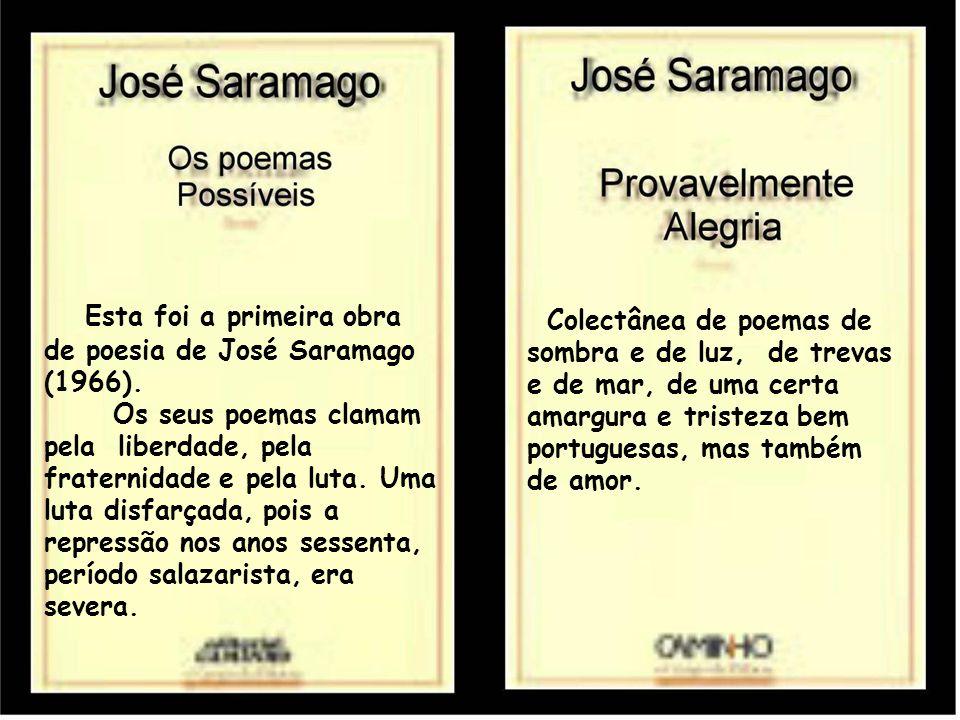 Esta foi a primeira obra de poesia de José Saramago (1966). Os seus poemas clamam pela liberdade, pela fraternidade e pela luta. Uma luta disfarçada,