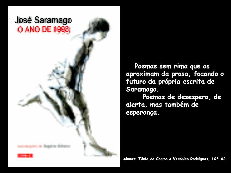 Poemas sem rima que os aproximam da prosa, focando o futuro da própria escrita de Saramago. Poemas de desespero, de alerta, mas também de esperança. A