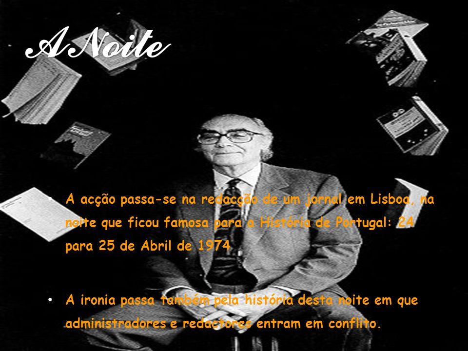 A acção passa-se na redacção de um jornal em Lisboa, na noite que ficou famosa para a História de Portugal: 24 para 25 de Abril de 1974 A ironia passa