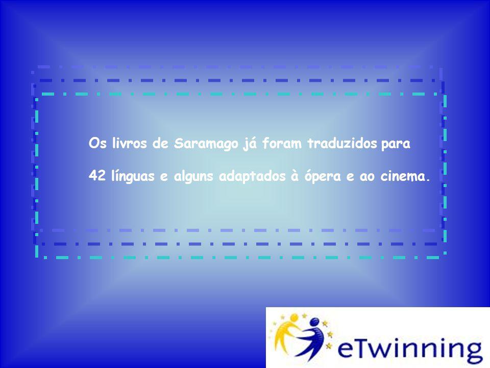 Os livros de Saramago já foram traduzidos para 42 línguas e alguns adaptados à ópera e ao cinema.