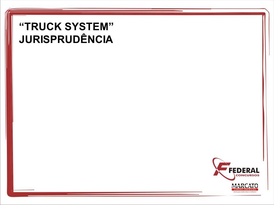 TRUCK SYSTEM JURISPRUDÊNCIA