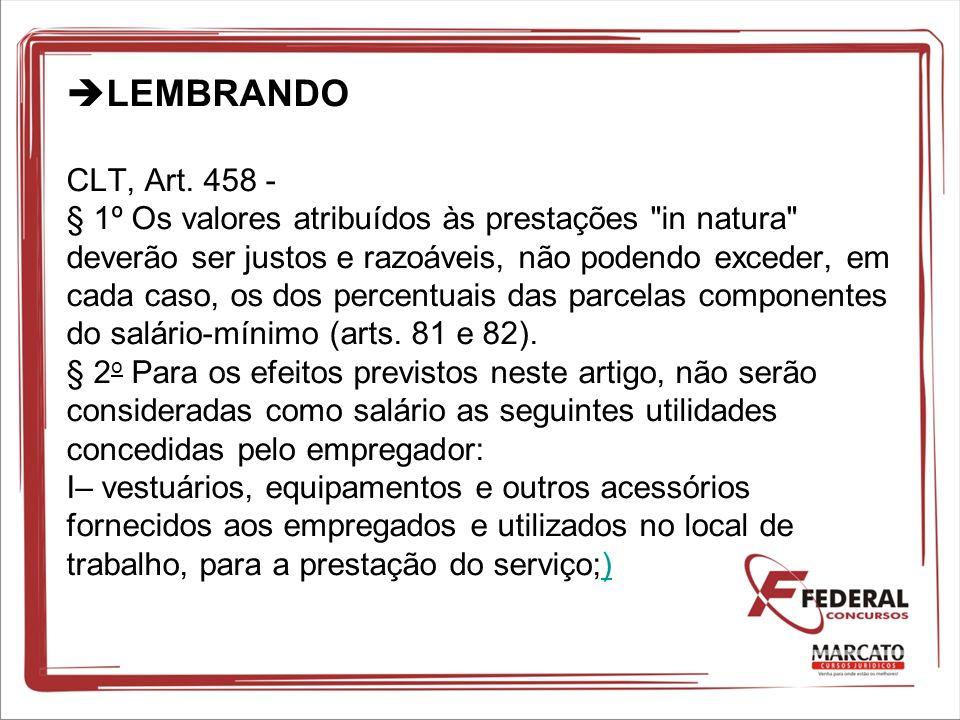 LEMBRANDO CLT, Art. 458 - § 1º Os valores atribuídos às prestações