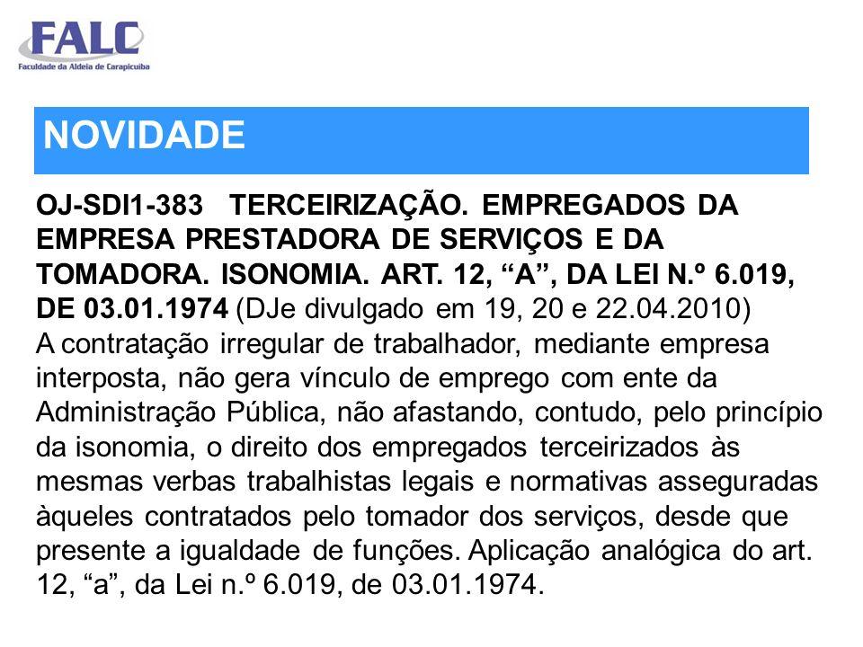 OJ-SDI1-383 TERCEIRIZAÇÃO. EMPREGADOS DA EMPRESA PRESTADORA DE SERVIÇOS E DA TOMADORA. ISONOMIA. ART. 12, A, DA LEI N.º 6.019, DE 03.01.1974 (DJe divu