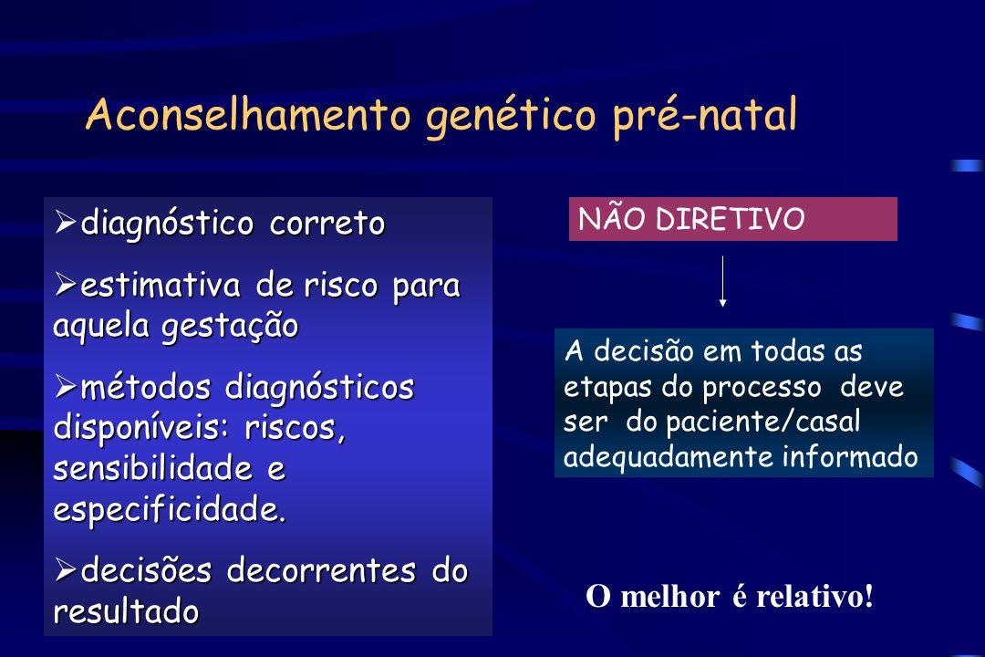 Aconselhamento genético pré-natal diagnóstico correto estimativa de risco para aquela gestação estimativa de risco para aquela gestação métodos diagnó