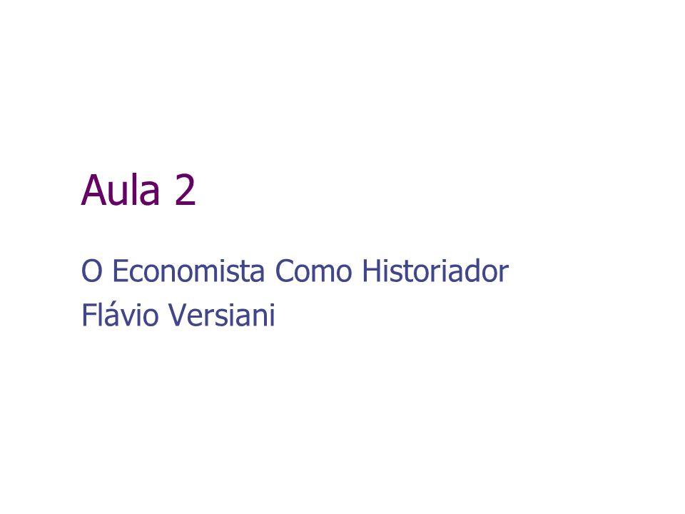 Aula 2 O Economista Como Historiador Flávio Versiani