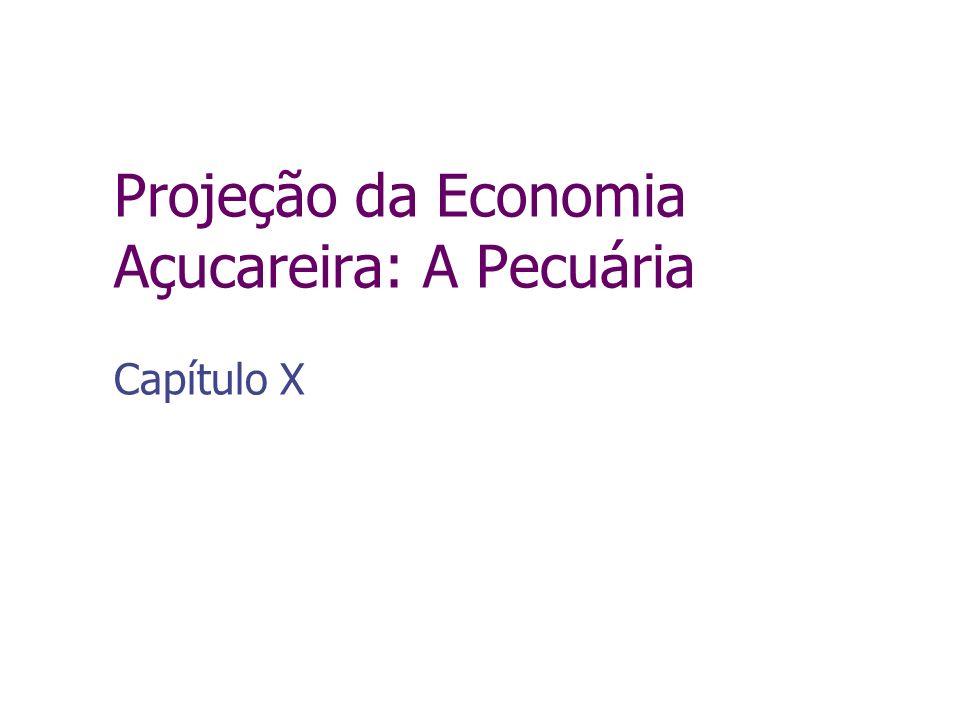 Projeção da Economia Açucareira: A Pecuária Capítulo X