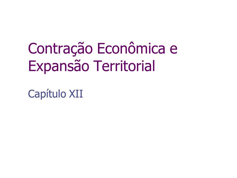 Contração Econômica e Expansão Territorial Capítulo XII
