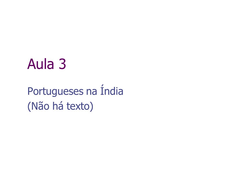 Aula 3 Portugueses na Índia (Não há texto)
