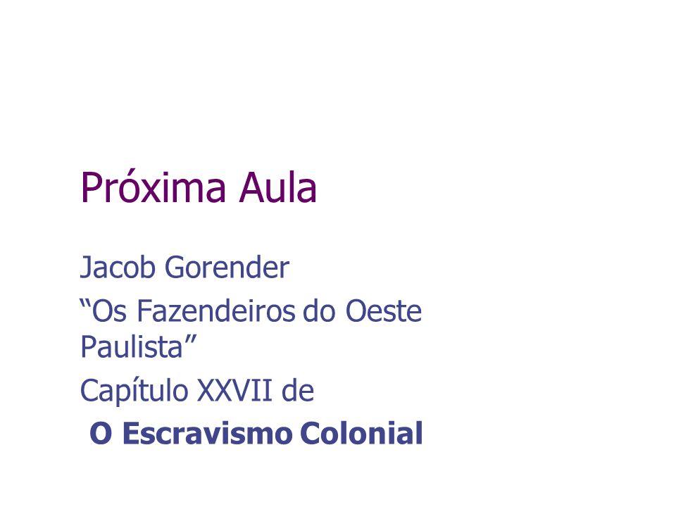Próxima Aula Jacob Gorender Os Fazendeiros do Oeste Paulista Capítulo XXVII de O Escravismo Colonial