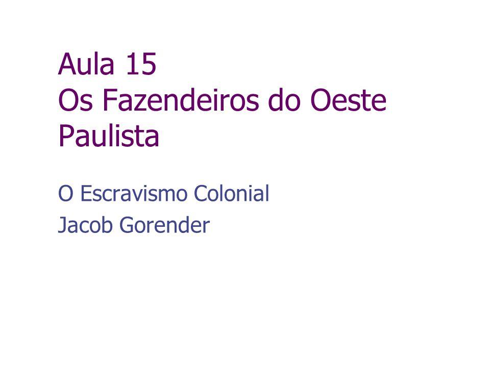 Aula 15 Os Fazendeiros do Oeste Paulista O Escravismo Colonial Jacob Gorender