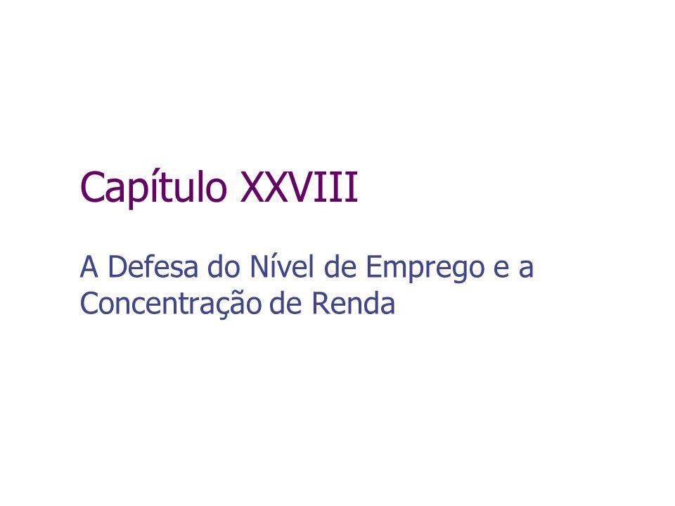 Capítulo XXVIII A Defesa do Nível de Emprego e a Concentração de Renda
