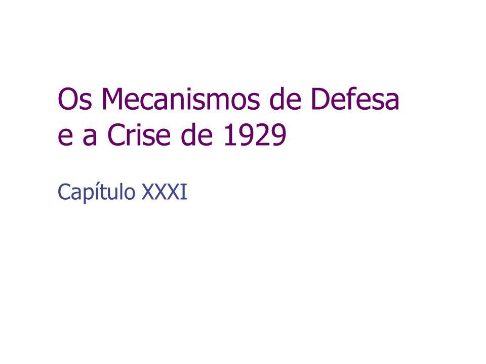 Os Mecanismos de Defesa e a Crise de 1929 Capítulo XXXI
