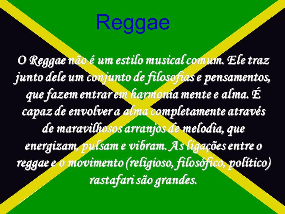 Reggae O Reggae não é um estilo musical comum.
