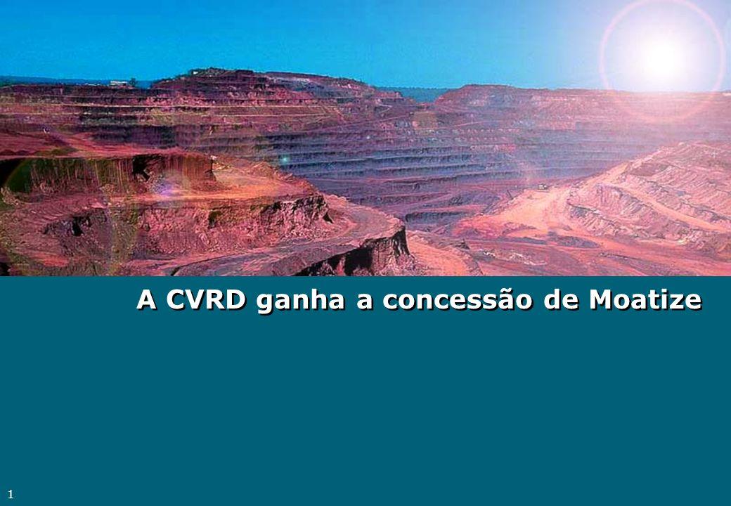 1 A CVRD ganha a concessão de Moatize