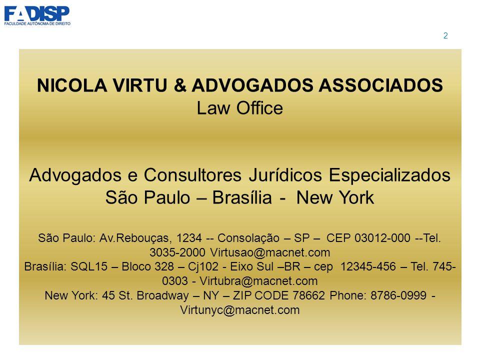 NICOLA VIRTU & ADVOGADOS ASSOCIADOS Law Office Advogados e Consultores Jurídicos Especializados São Paulo – Brasília - New York São Paulo: Av.Rebouças