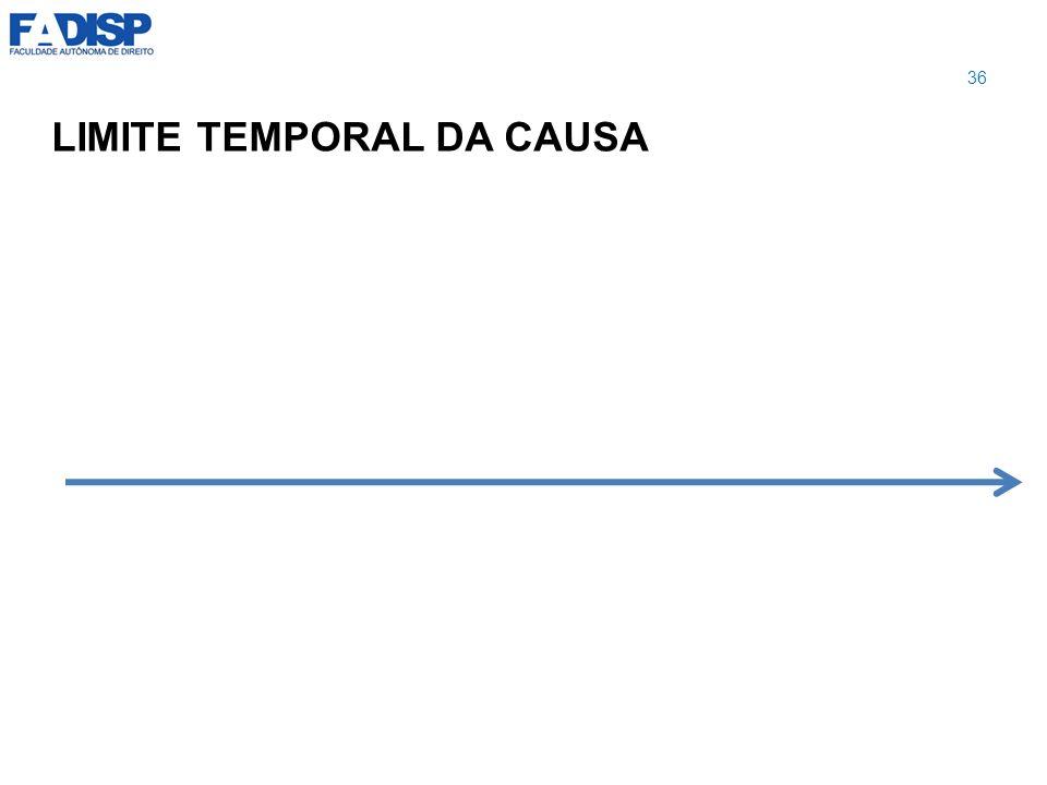 LIMITE TEMPORAL DA CAUSA 36