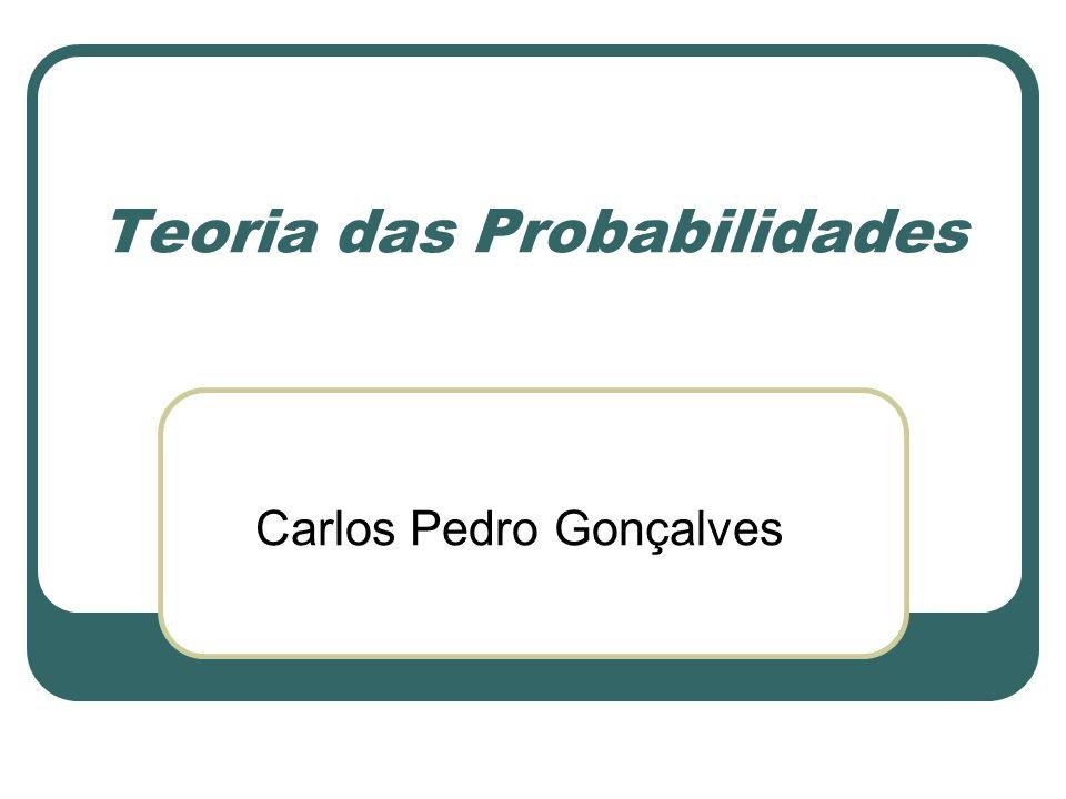 Teoria das Probabilidades Carlos Pedro Gonçalves