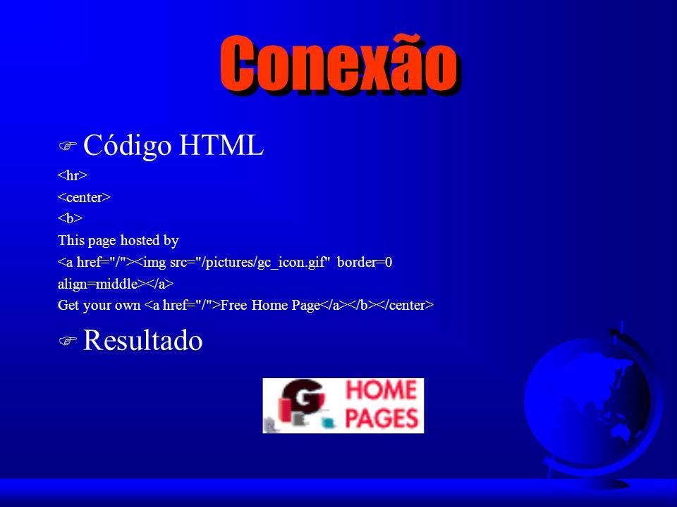 Conexão F Código HTML This page hosted by <img src=