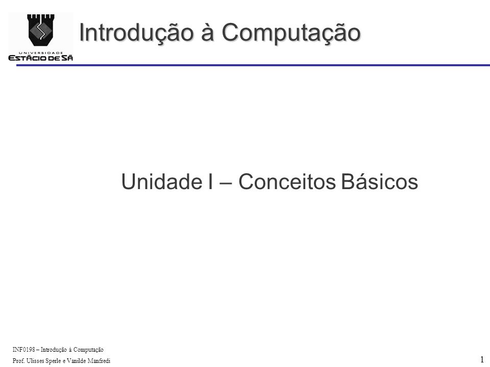 1 INF0198 – Introdução à Computação Prof.