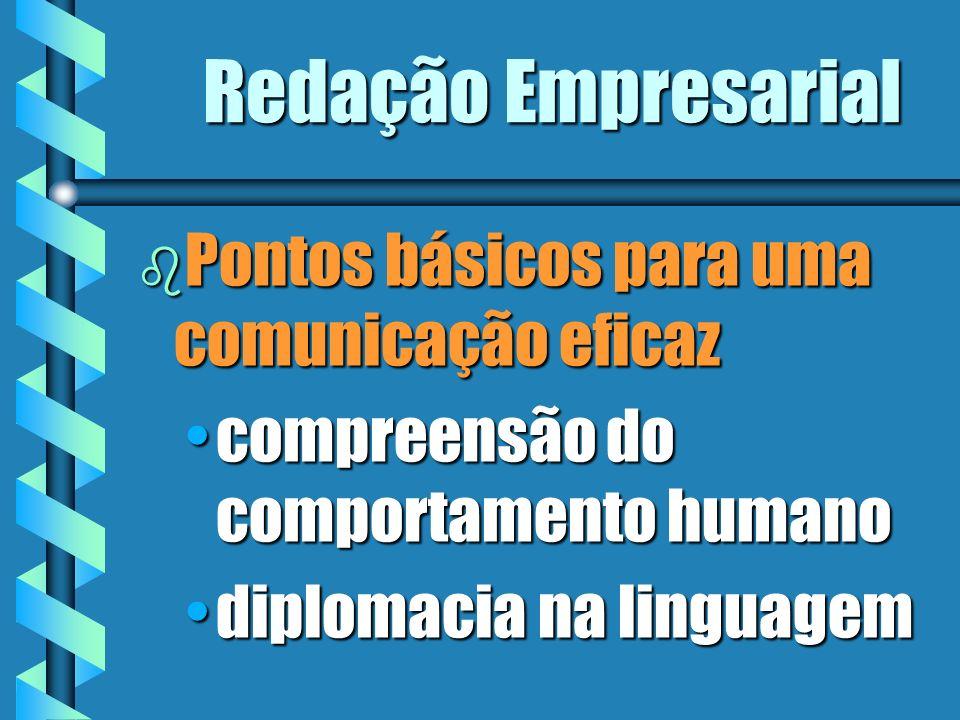 Redação Empresarial b Pontos básicos para uma comunicação eficaz compreensão do comportamento humanocompreensão do comportamento humano diplomacia na