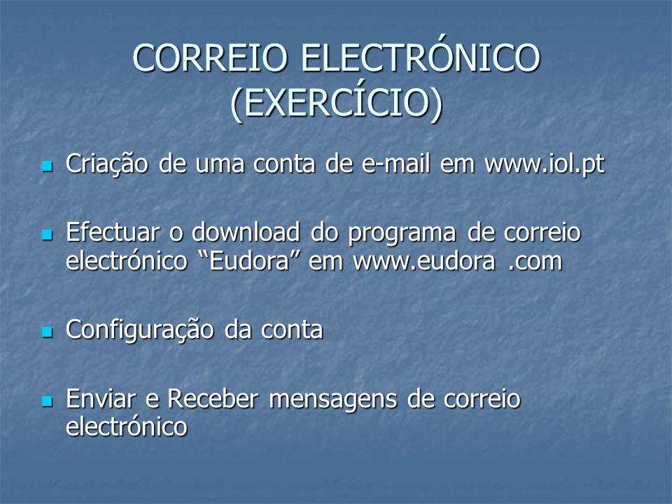 CORREIO ELECTRÓNICO (EXERCÍCIO) Criação de uma conta de e-mail em www.iol.pt Criação de uma conta de e-mail em www.iol.pt Efectuar o download do progr