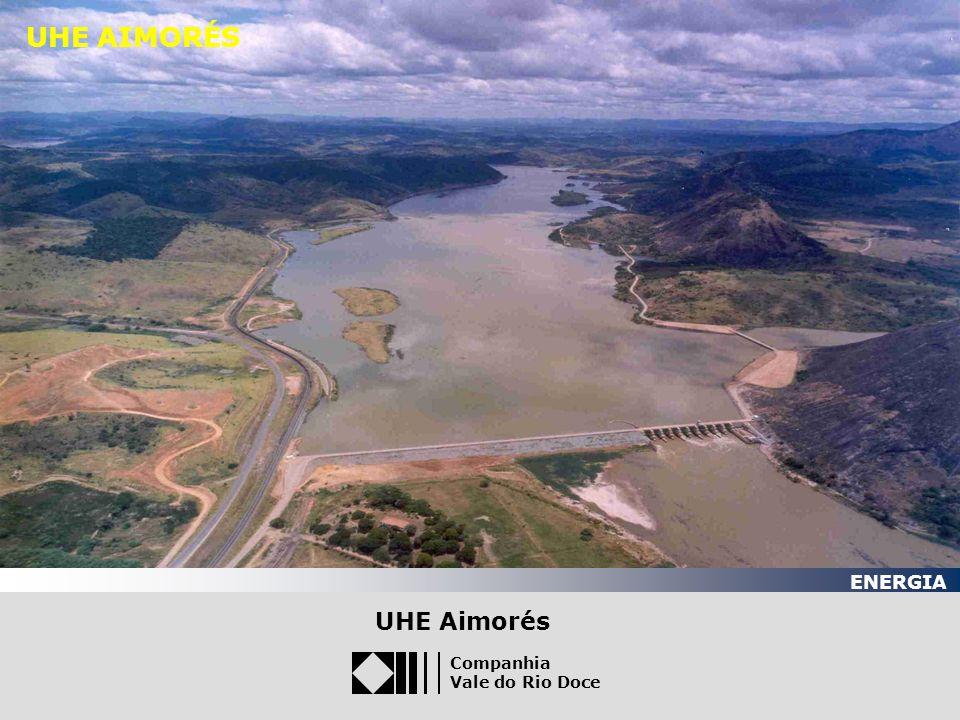 Julho/03 Companhia Vale do Rio Doce ENERGIA UHE AIMORÉS UHE Aimorés