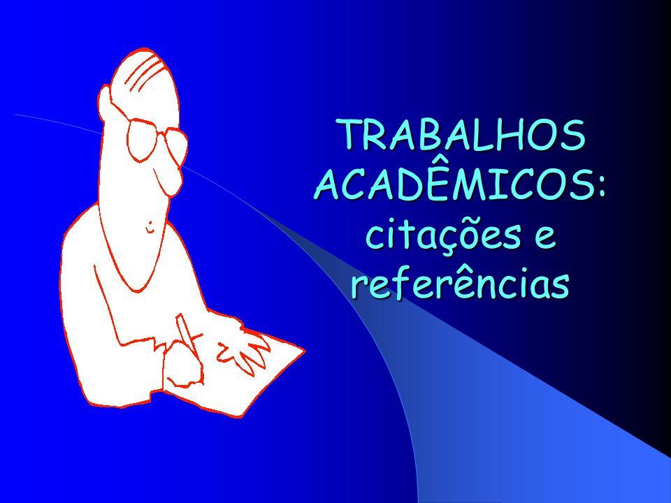 TRABALHOS ACADÊMICOS: citações e referências