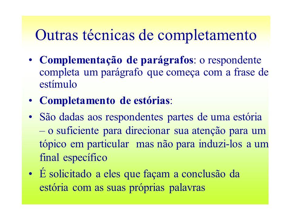 Complementação de parágrafos: o respondente completa um parágrafo que começa com a frase de estímulo Completamento de estórias: São dadas aos responde