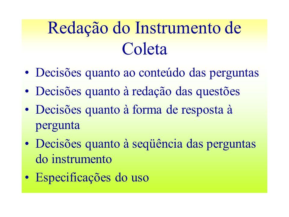 Redação do Instrumento de Coleta Decisões quanto ao conteúdo das perguntas Decisões quanto à redação das questões Decisões quanto à forma de resposta