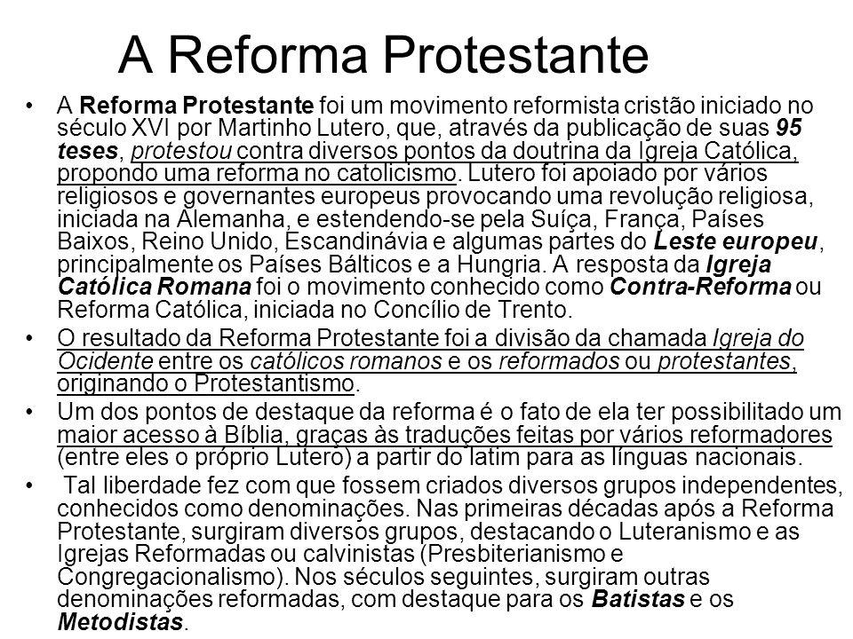 A Reforma Protestante A Reforma Protestante foi um movimento reformista cristão iniciado no século XVI por Martinho Lutero, que, através da publicação