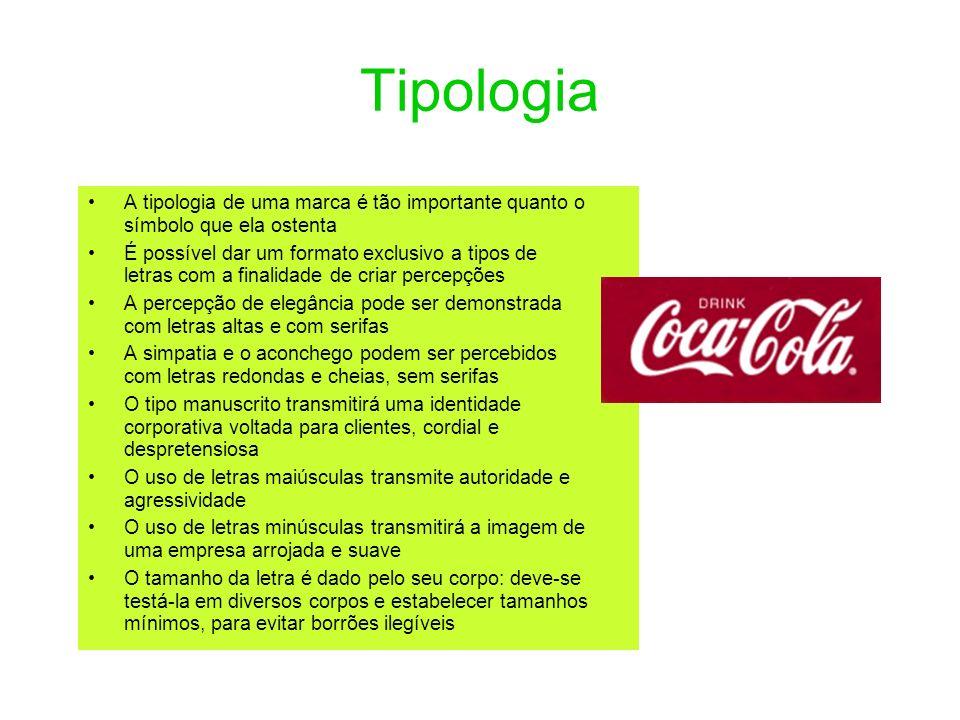 Tipologia A tipologia de uma marca é tão importante quanto o símbolo que ela ostenta É possível dar um formato exclusivo a tipos de letras com a final