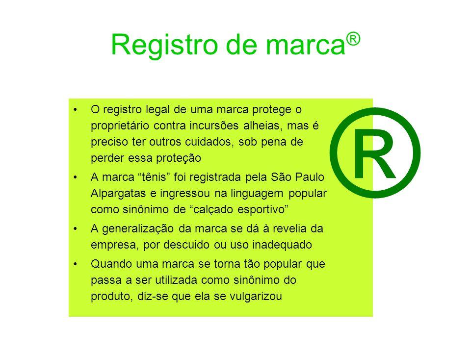 Registro de marca ® O registro legal de uma marca protege o proprietário contra incursões alheias, mas é preciso ter outros cuidados, sob pena de perd