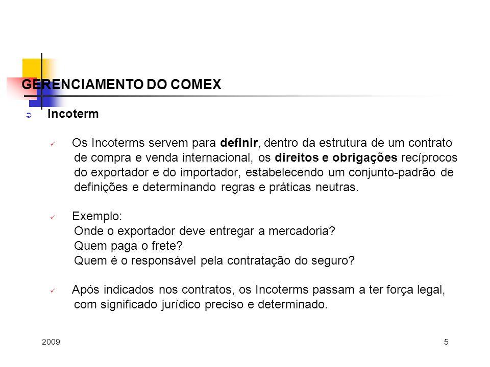 5 Incoterm Os Incoterms servem para definir, dentro da estrutura de um contrato de compra e venda internacional, os direitos e obrigações recíprocos d