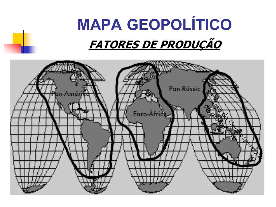 MAPA GEOPOLÍTICO FATORES DE PRODUÇÃO