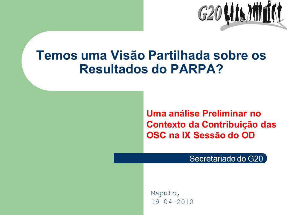 Temos uma Visão Partilhada sobre os Resultados do PARPA? Uma análise Preliminar no Contexto da Contribuição das OSC na IX Sessão do OD Maputo, 19-04-2
