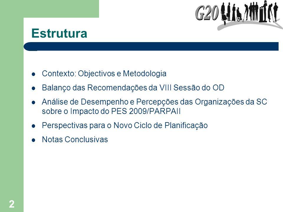 2 Estrutura Contexto: Objectivos e Metodologia Balanço das Recomendações da VIII Sessão do OD Análise de Desempenho e Percepções das Organizações da S